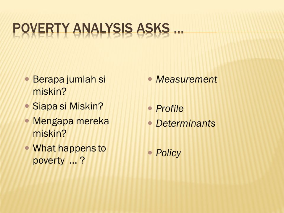 Poverty Analysis Asks …