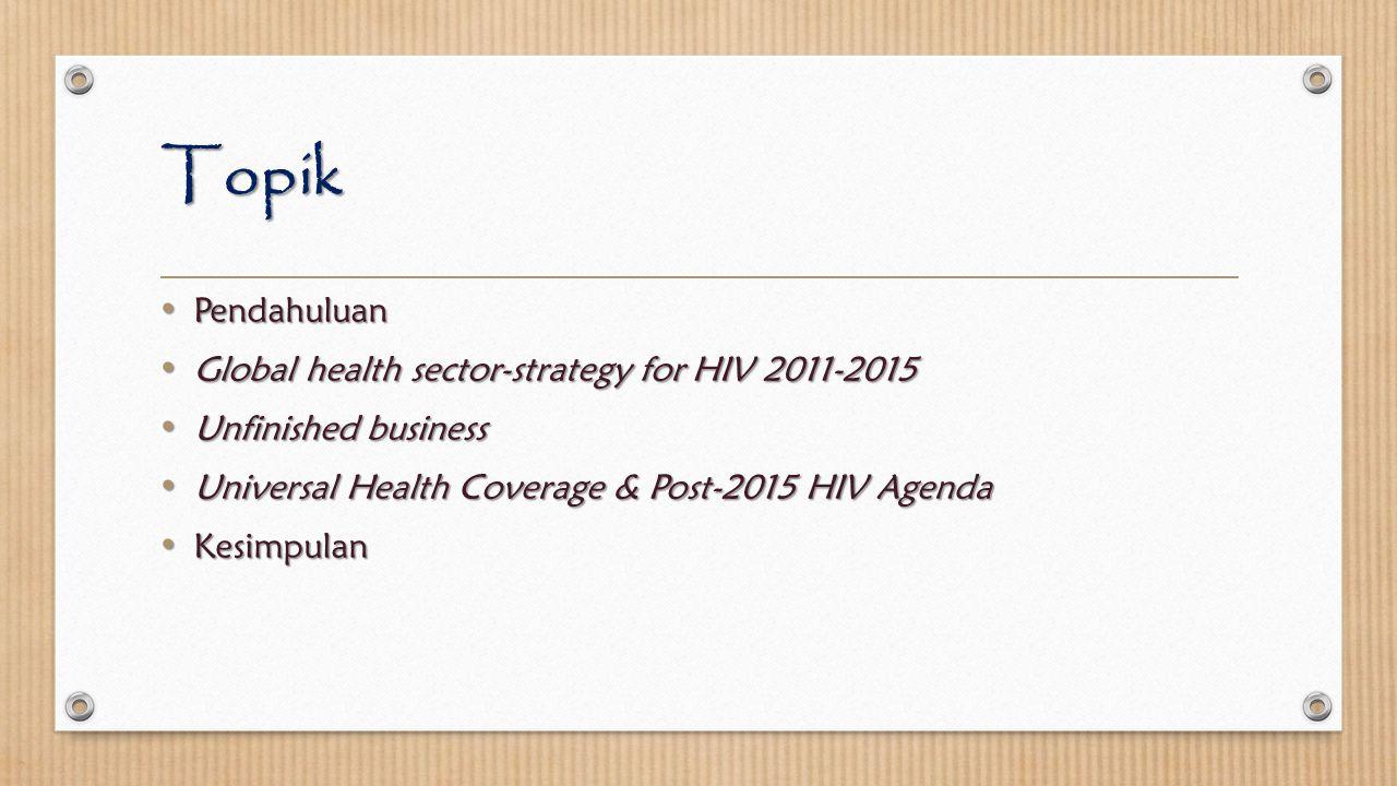 Topik Pendahuluan Global health sector-strategy for HIV 2011-2015
