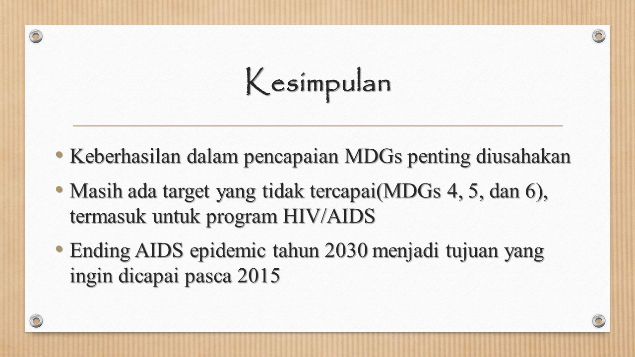 Kesimpulan Keberhasilan dalam pencapaian MDGs penting diusahakan