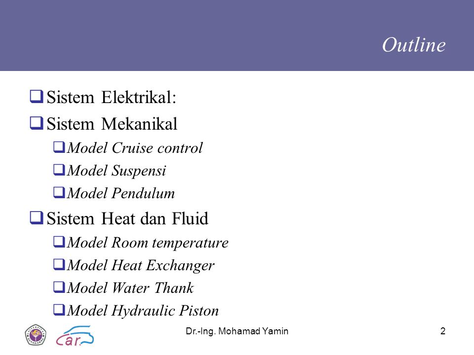 Outline Sistem Elektrikal: Sistem Mekanikal Sistem Heat dan Fluid