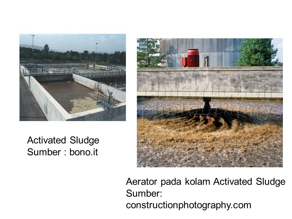 Activated Sludge Sumber : bono.it. Aerator pada kolam Activated Sludge.
