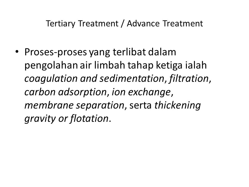Tertiary Treatment / Advance Treatment