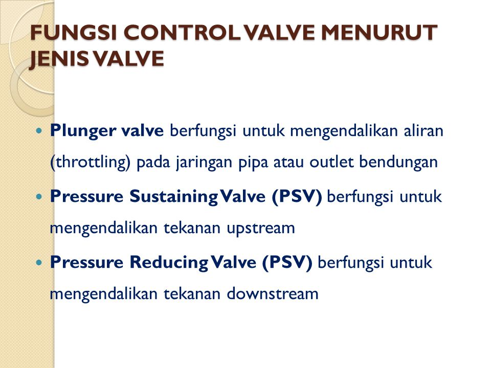 FUNGSI CONTROL VALVE MENURUT JENIS VALVE