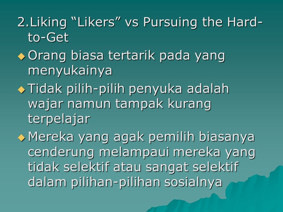 2.Liking Likers vs Pursuing the Hard-to-Get