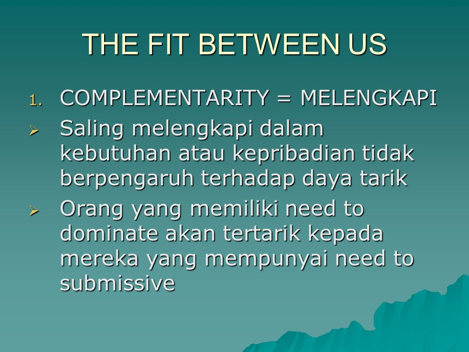 THE FIT BETWEEN US COMPLEMENTARITY = MELENGKAPI