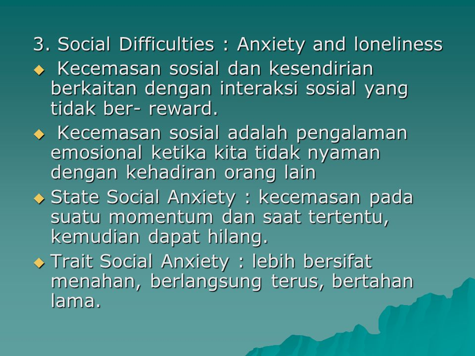 3. Social Difficulties : Anxiety and loneliness
