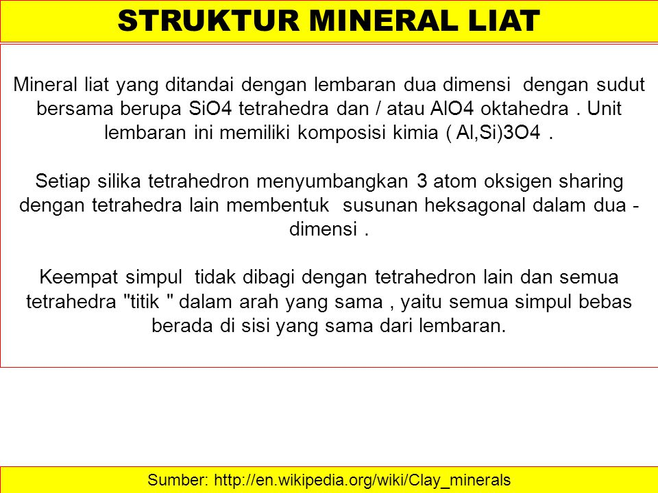 Sumber: http://en.wikipedia.org/wiki/Clay_minerals