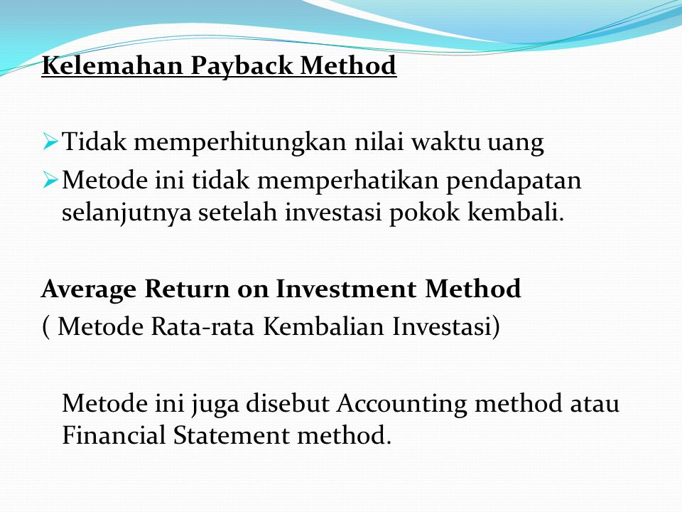 Kelemahan Payback Method