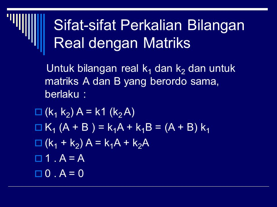 Sifat-sifat Perkalian Bilangan Real dengan Matriks