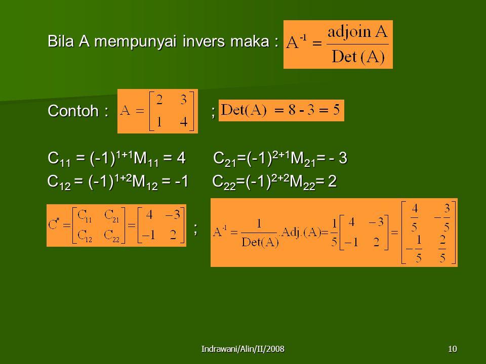 Contoh : ; C11 = (-1)1+1M11 = 4 C21=(-1)2+1M21= - 3