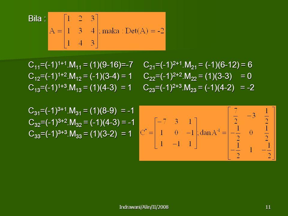 C11=(-1)1+1.M11 = (1)(9-16)=-7 C21=(-1)2+1.M21 = (-1)(6-12) = 6