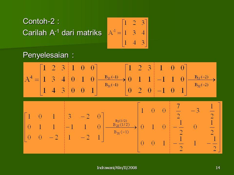 Contoh-2 : Carilah A-1 dari matriks Penyelesaian :