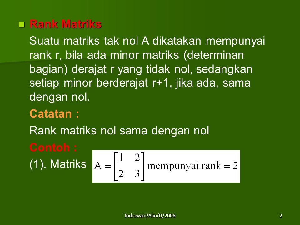 Rank matriks nol sama dengan nol Contoh : (1). Matriks