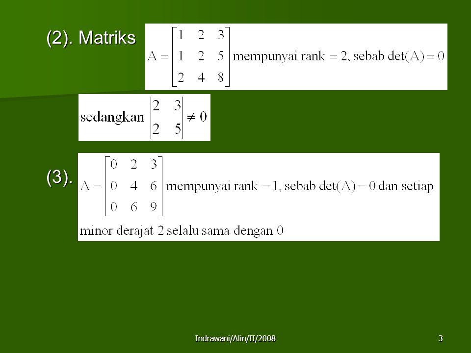 (2). Matriks (3). Indrawani/Alin/II/2008