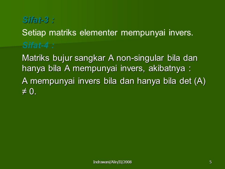 A mempunyai invers bila dan hanya bila det (A) ≠ 0.