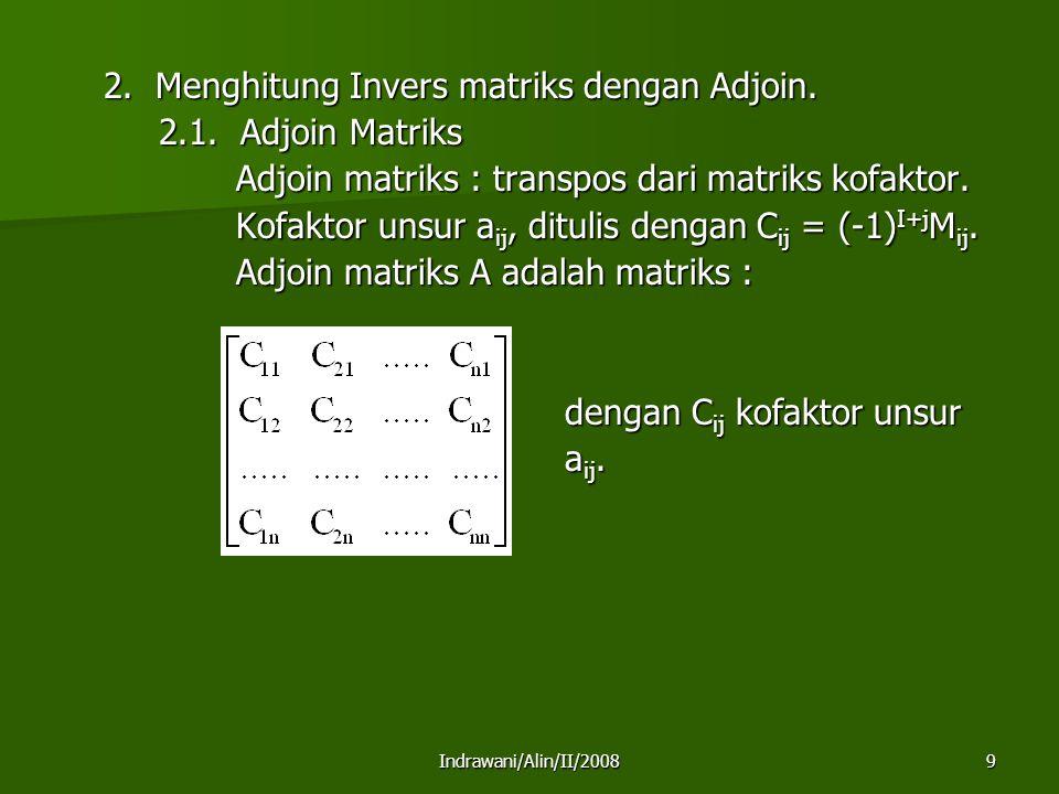 2. Menghitung Invers matriks dengan Adjoin. 2.1. Adjoin Matriks