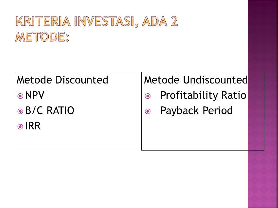 Kriteria investasi, ada 2 metode: