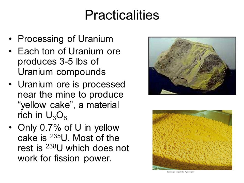 Practicalities Processing of Uranium