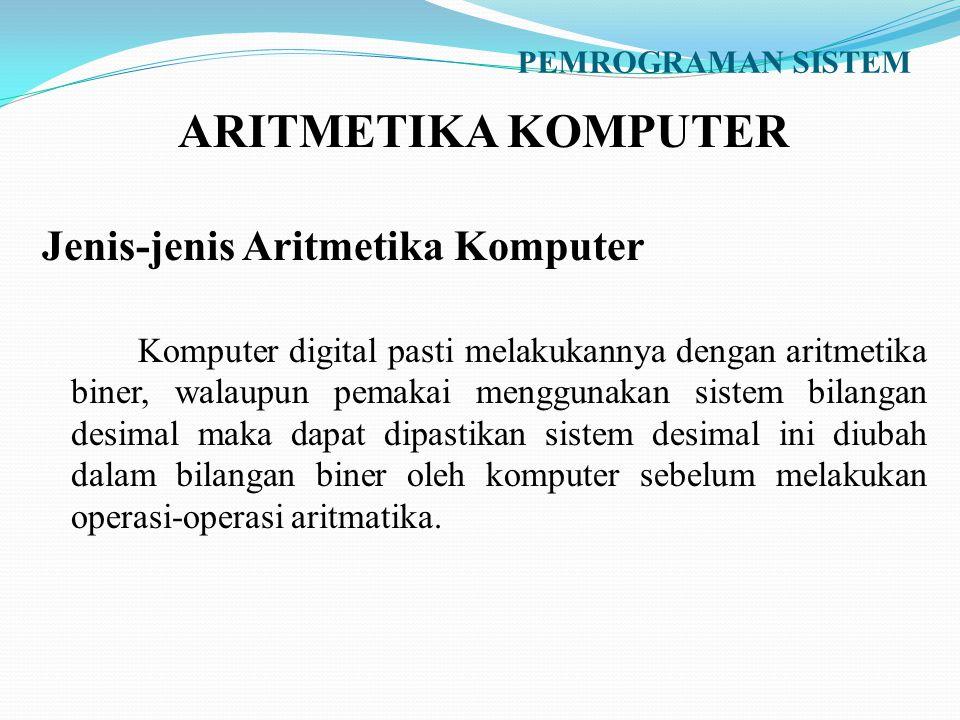 ARITMETIKA KOMPUTER Jenis-jenis Aritmetika Komputer