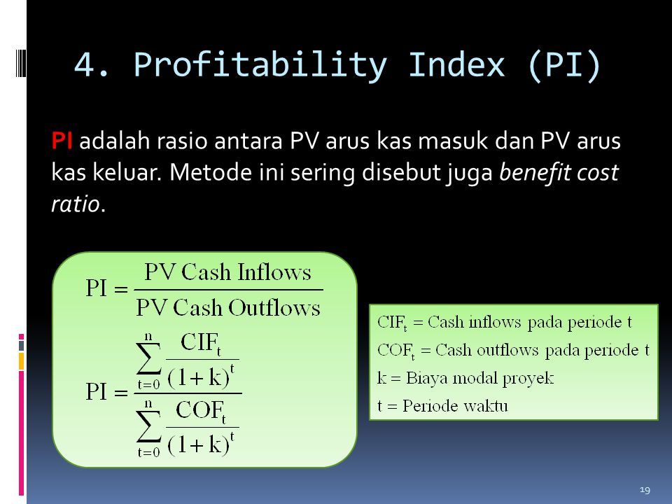 4. Profitability Index (PI)