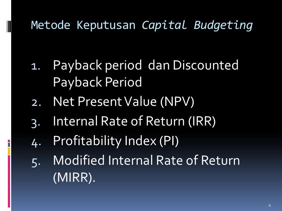 capital budgeting payback period npv Advantages & disadvantages of payback capital budgeting method by jim woodruff updated april 05, 2018 payback period method] | net present value method vs.