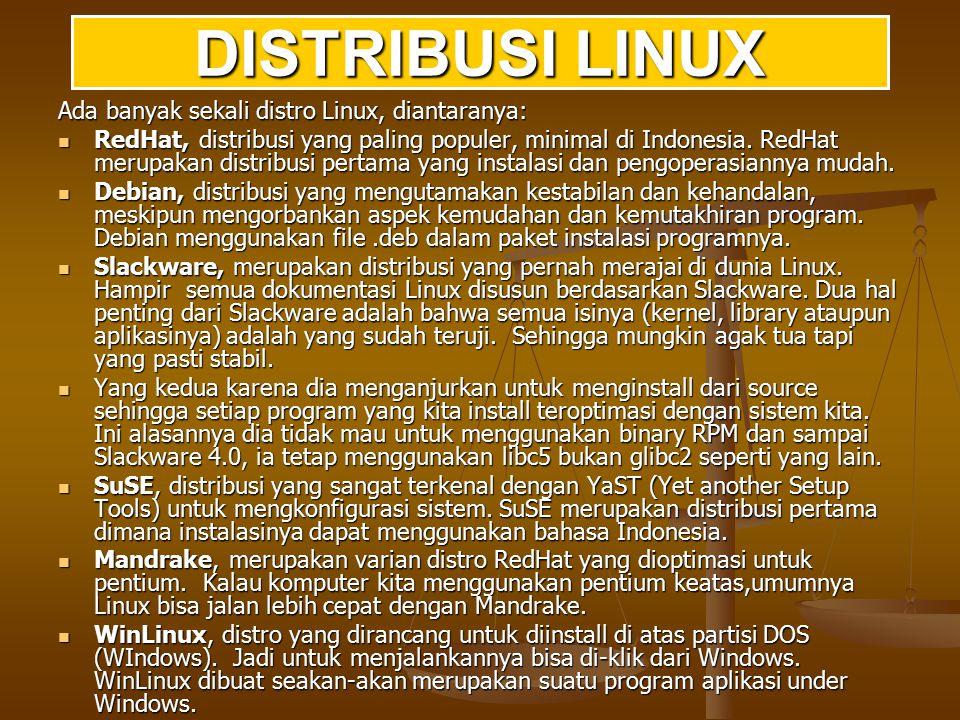 DISTRIBUSI LINUX Ada banyak sekali distro Linux, diantaranya: