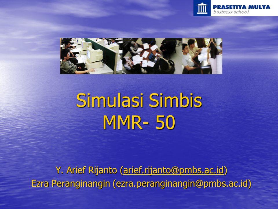Simulasi Simbis MMR- 50 Y. Arief Rijanto (arief.rijanto@pmbs.ac.id)