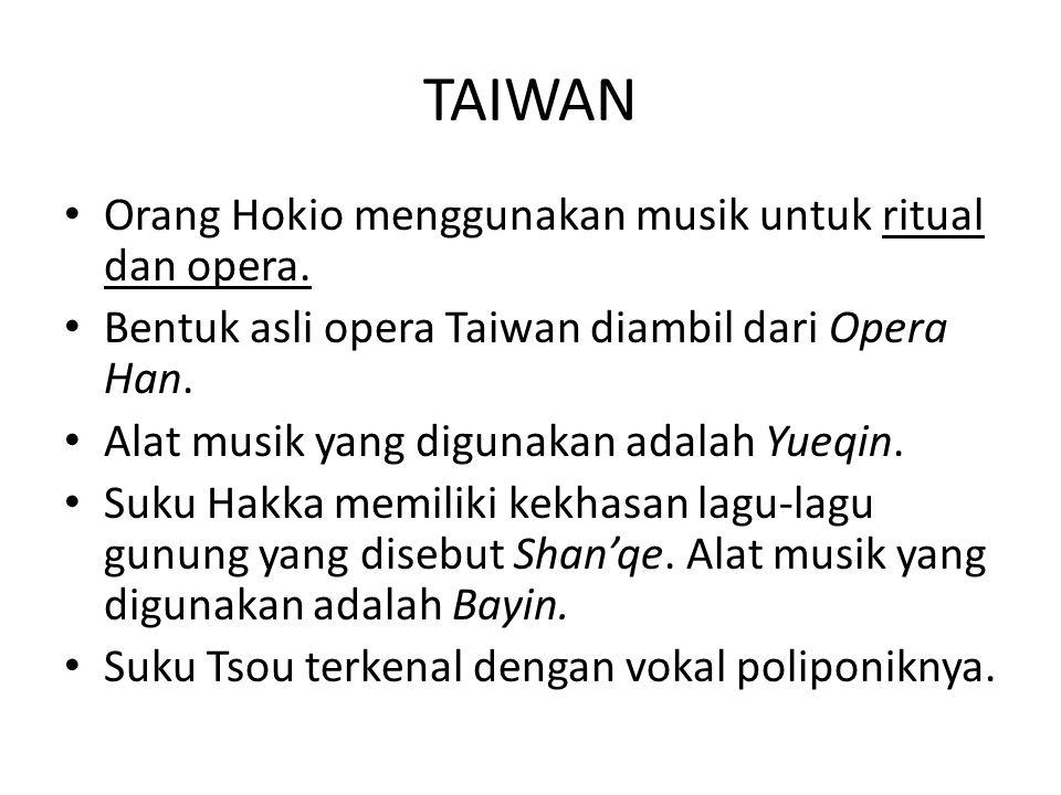 TAIWAN Orang Hokio menggunakan musik untuk ritual dan opera.