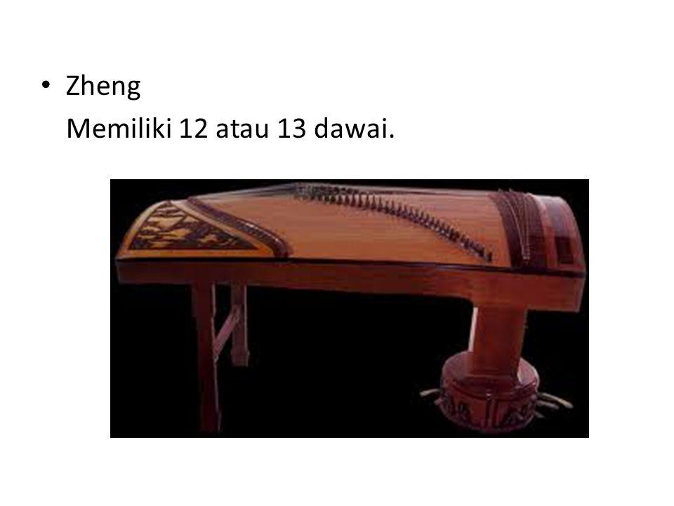 Zheng Memiliki 12 atau 13 dawai.