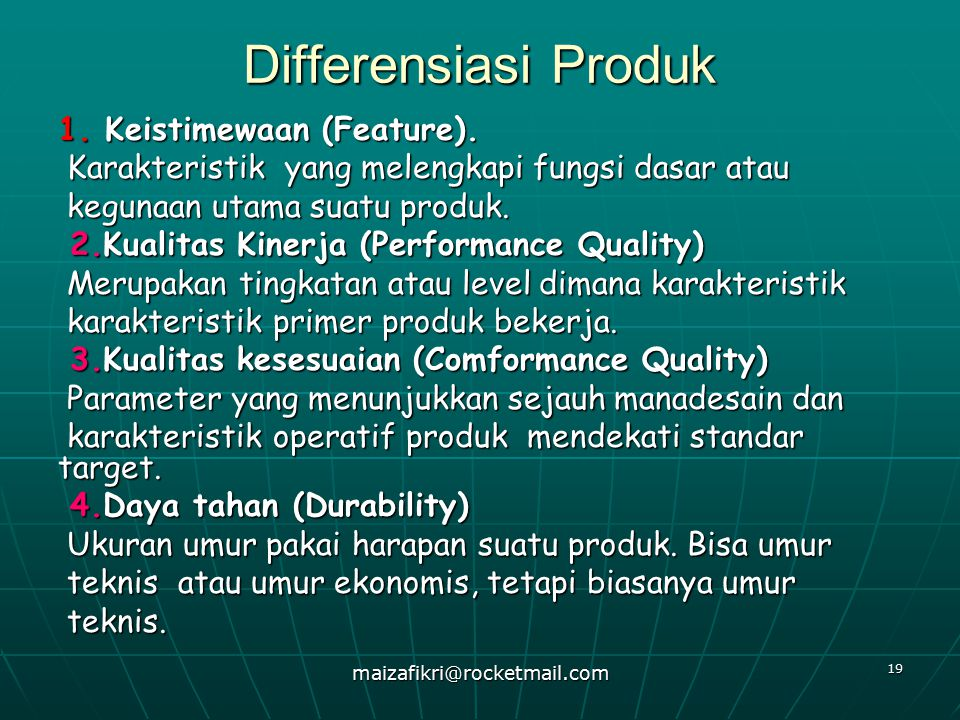 Differensiasi Produk 1. Keistimewaan (Feature).