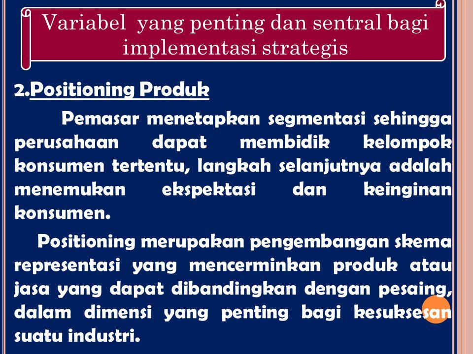 Variabel yang penting dan sentral bagi implementasi strategis
