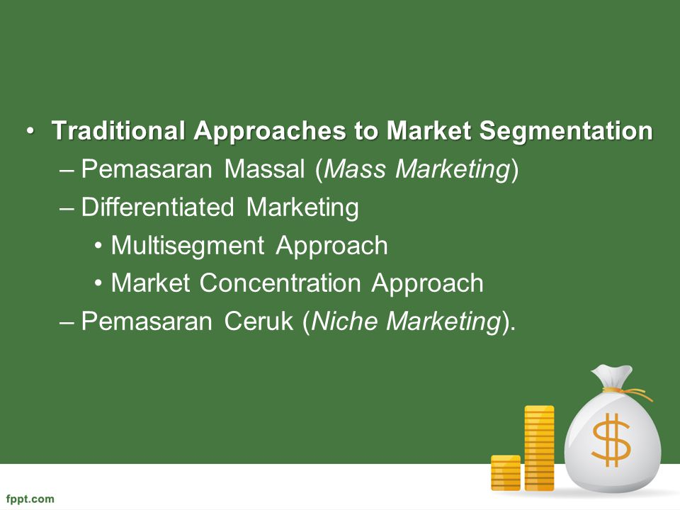 Traditional Approaches to Market Segmentation