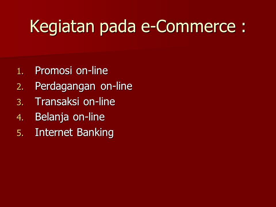 Kegiatan pada e-Commerce :
