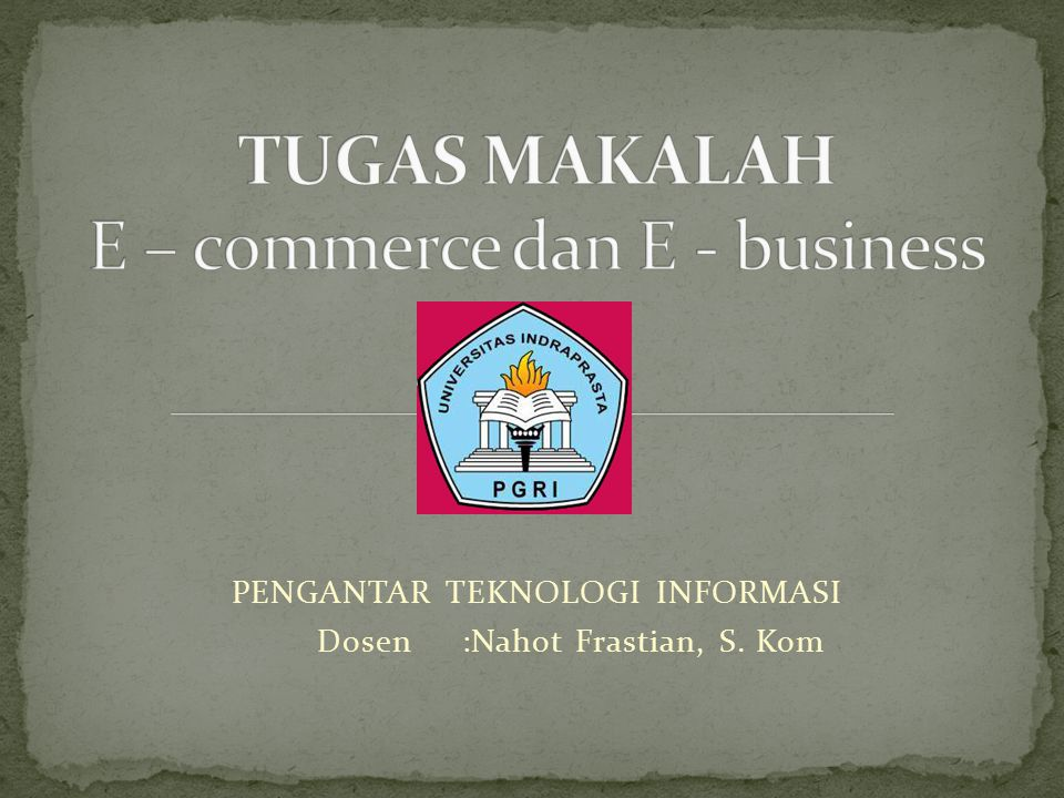 TUGAS MAKALAH E – commerce dan E - business