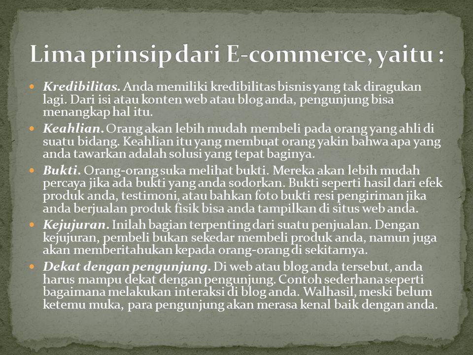 Lima prinsip dari E-commerce, yaitu :