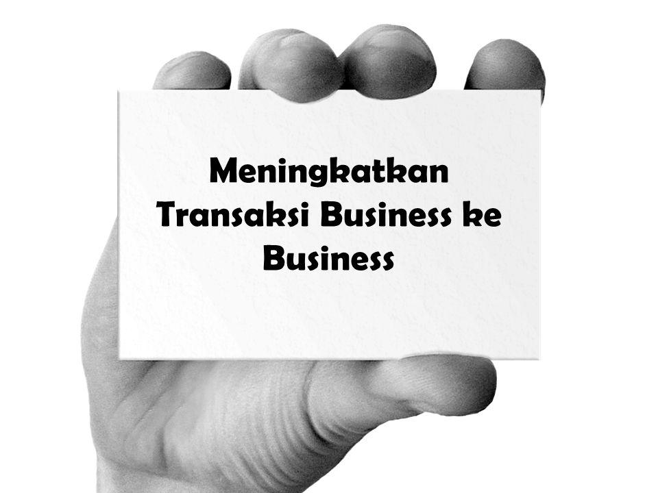 Meningkatkan Transaksi Business ke Business