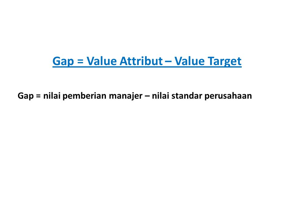Gap = Value Attribut – Value Target