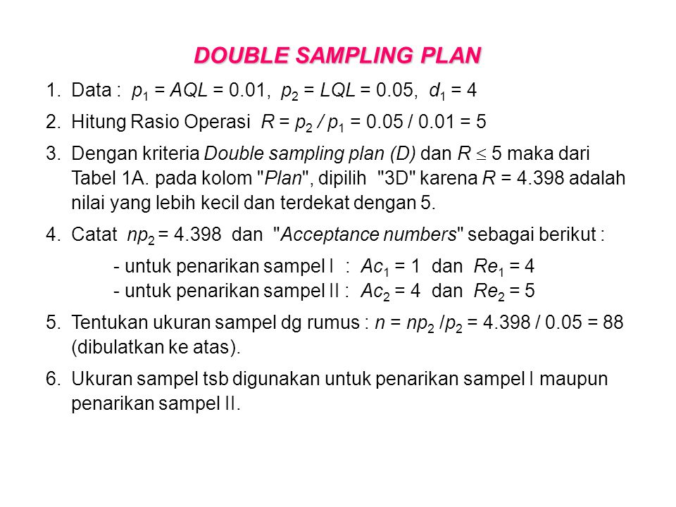 DOUBLE SAMPLING PLAN Data : p1 = AQL = 0.01, p2 = LQL = 0.05, d1 = 4