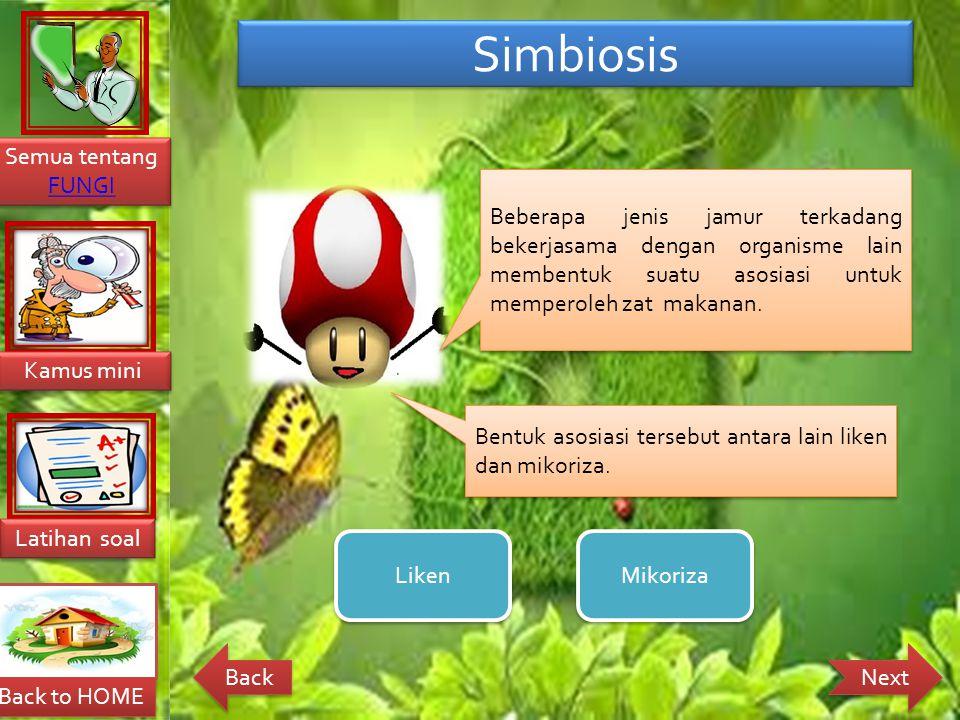 Simbiosis Beberapa jenis jamur terkadang bekerjasama dengan organisme lain membentuk suatu asosiasi untuk memperoleh zat makanan.