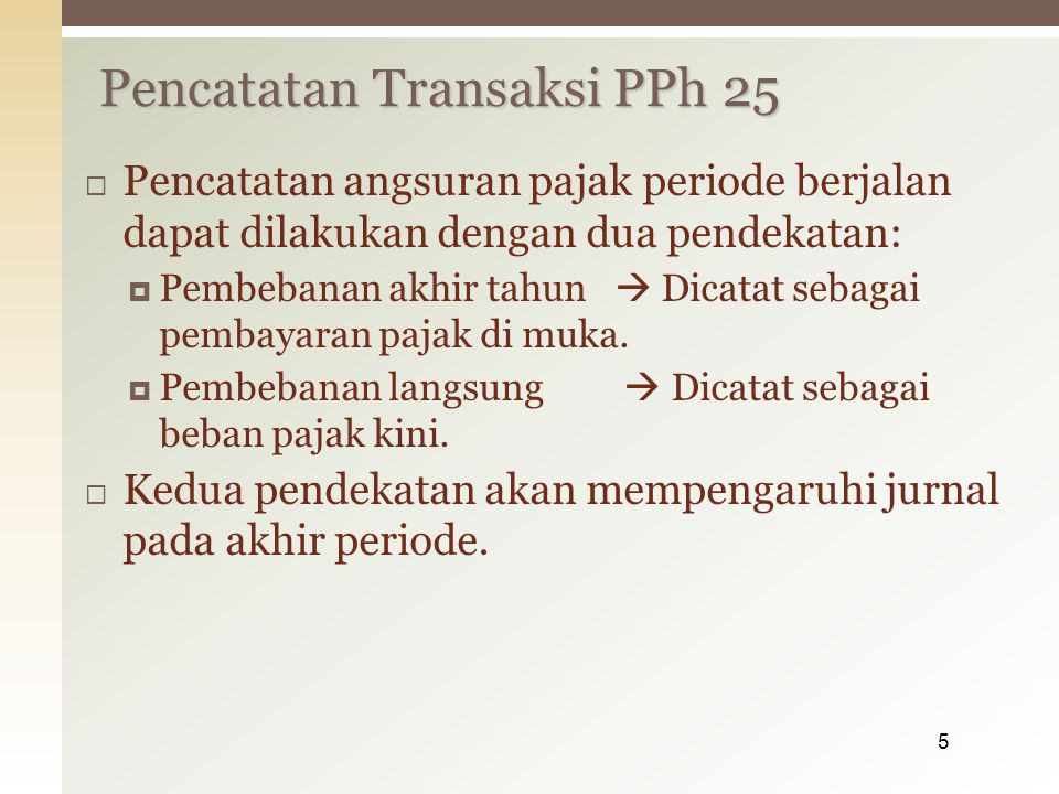 Pencatatan Transaksi PPh 25