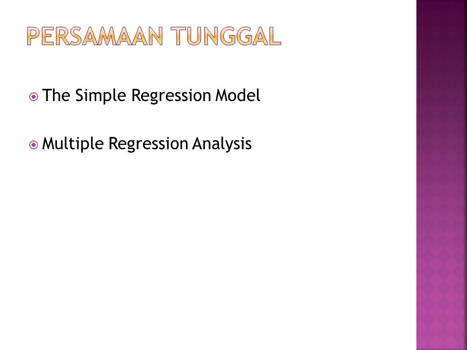 PERSAMAAN TUNGGAL The Simple Regression Model