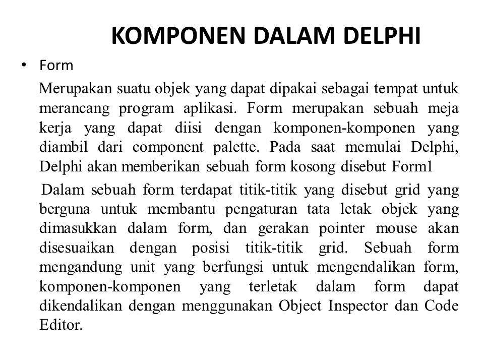 KOMPONEN DALAM DELPHI Form