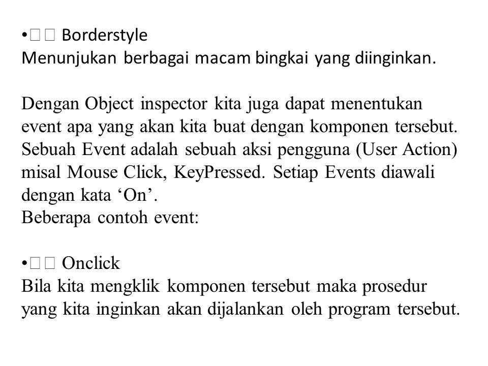  Borderstyle Menunjukan berbagai macam bingkai yang diinginkan.
