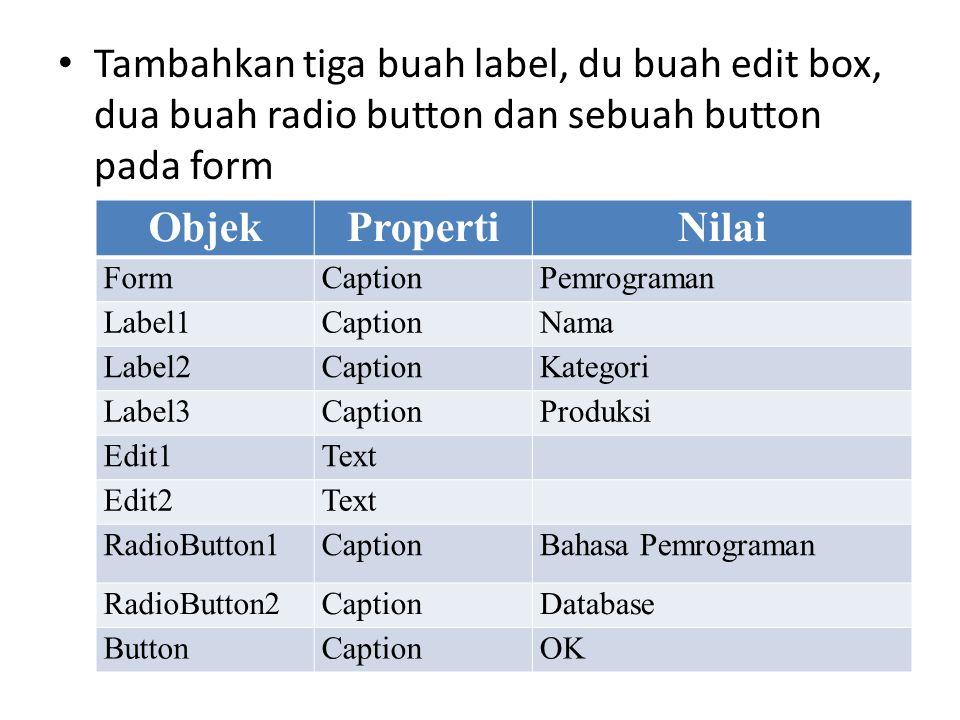 Tambahkan tiga buah label, du buah edit box, dua buah radio button dan sebuah button pada form
