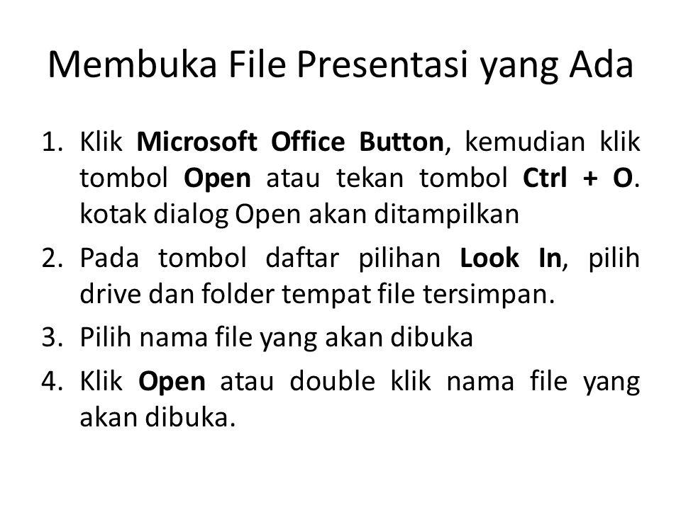 Membuka File Presentasi yang Ada
