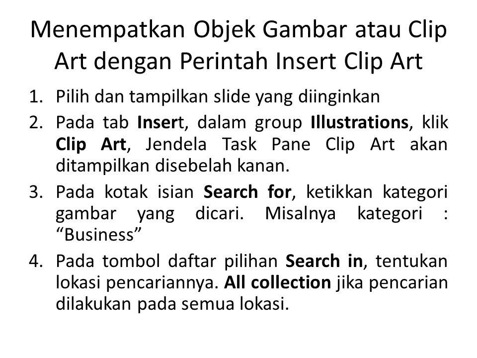 Menempatkan Objek Gambar atau Clip Art dengan Perintah Insert Clip Art