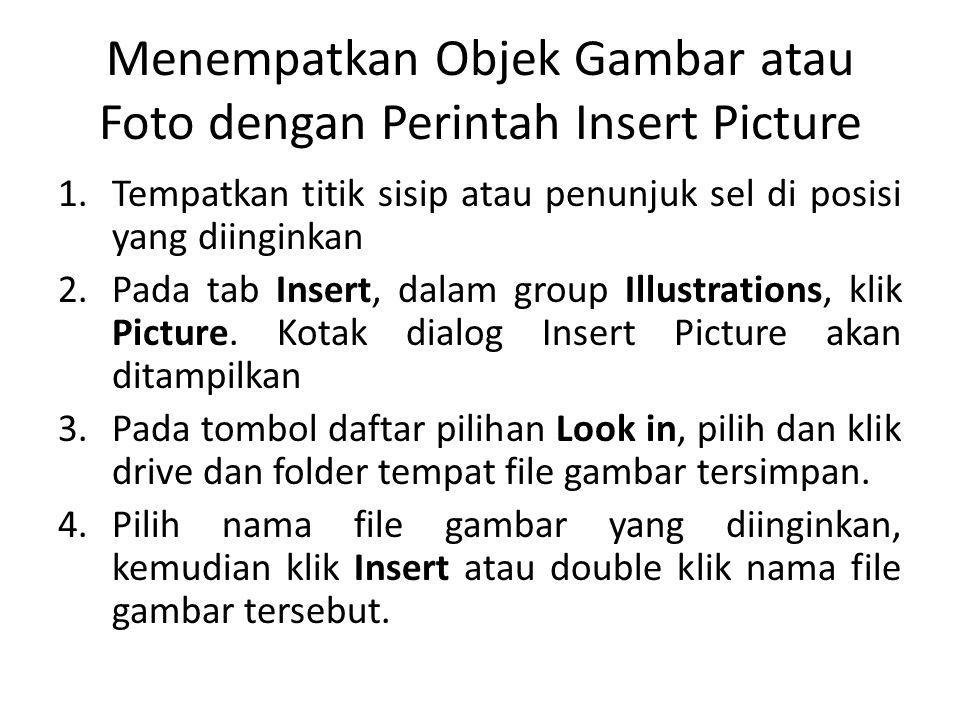 Menempatkan Objek Gambar atau Foto dengan Perintah Insert Picture