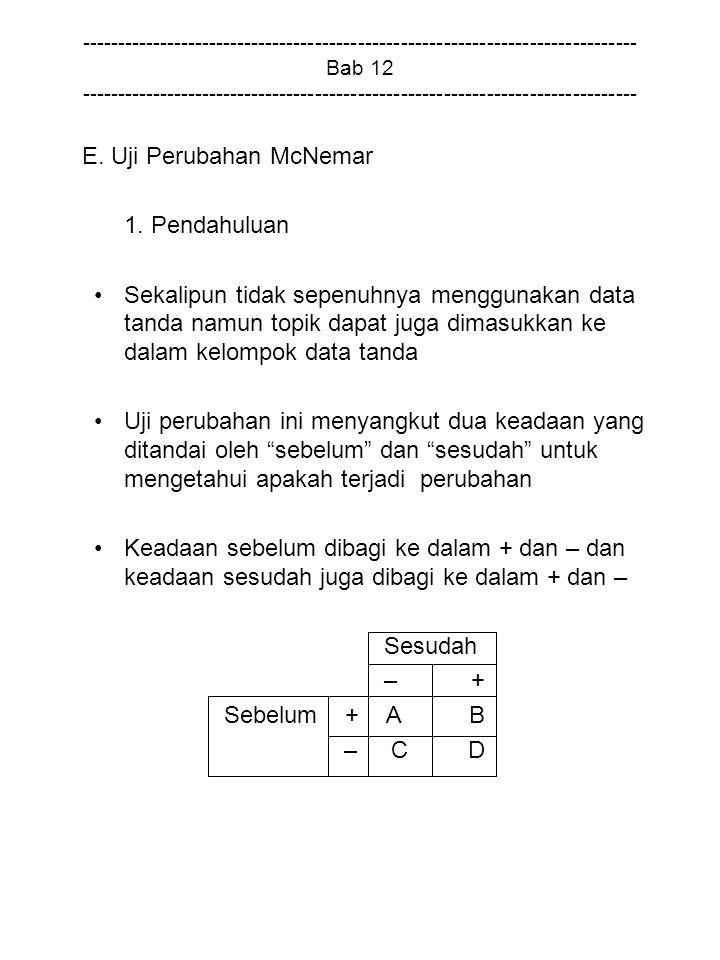 E. Uji Perubahan McNemar 1. Pendahuluan