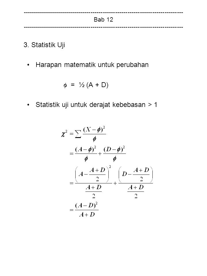 Harapan matematik untuk perubahan  = ½ (A + D)