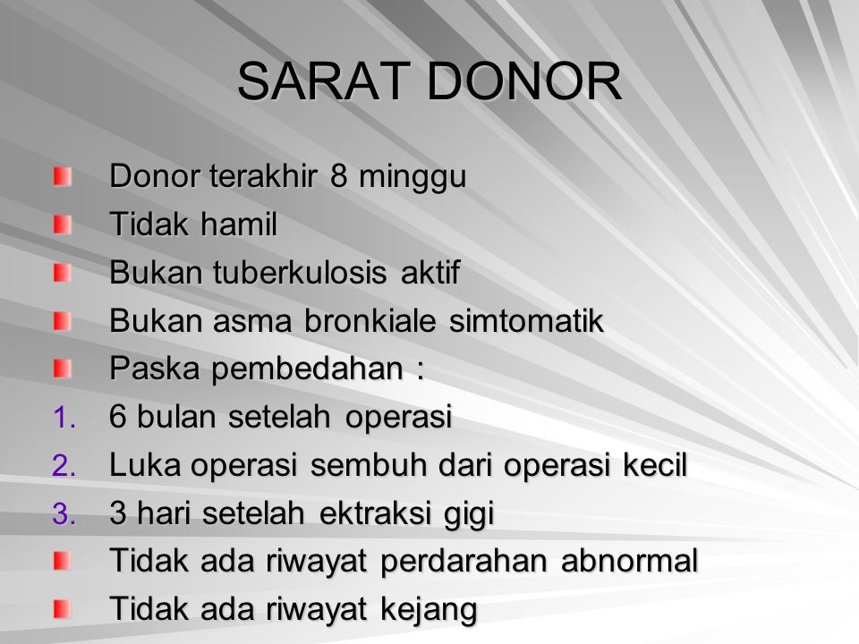 SARAT DONOR Donor terakhir 8 minggu Tidak hamil